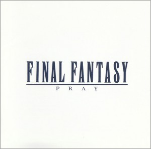 Final Fantasy Vocal Collection I -Pray- 1